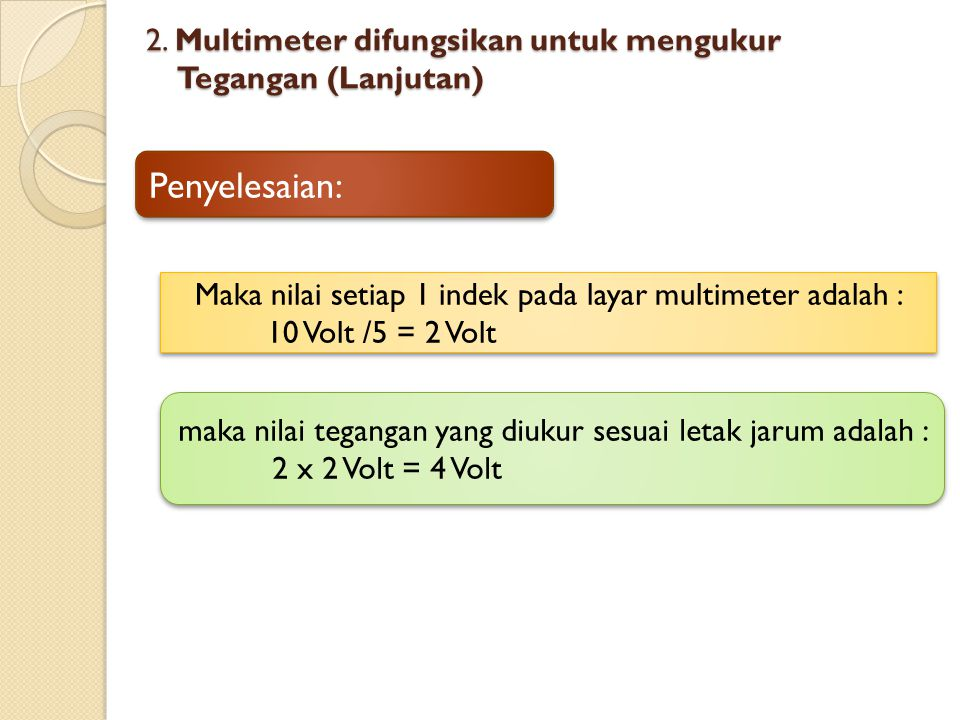 2. Multimeter difungsikan untuk mengukur Tegangan (Lanjutan)