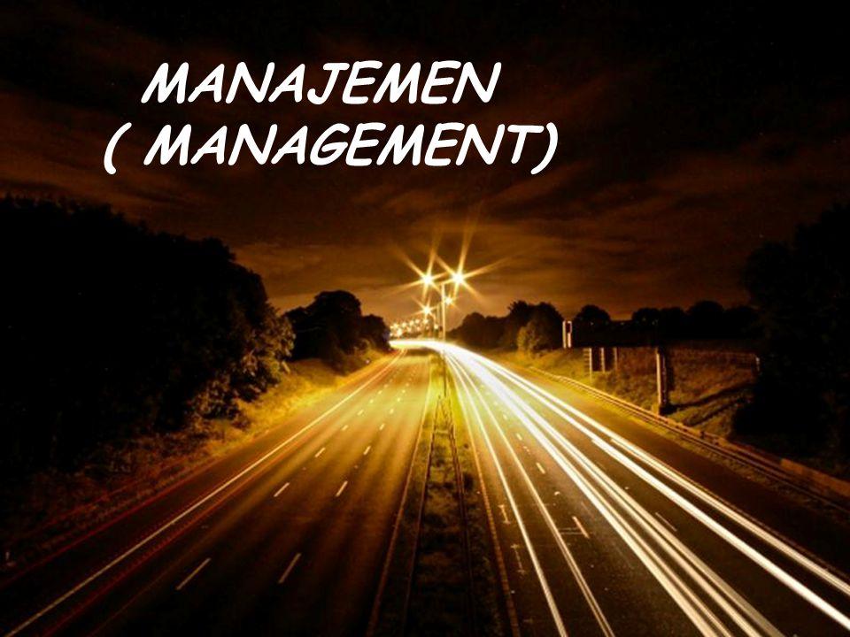 MANAJEMEN ( MANAGEMENT)