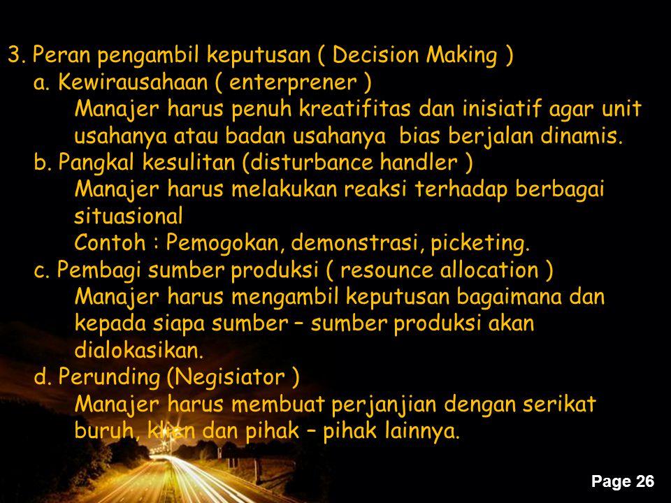 3. Peran pengambil keputusan ( Decision Making )