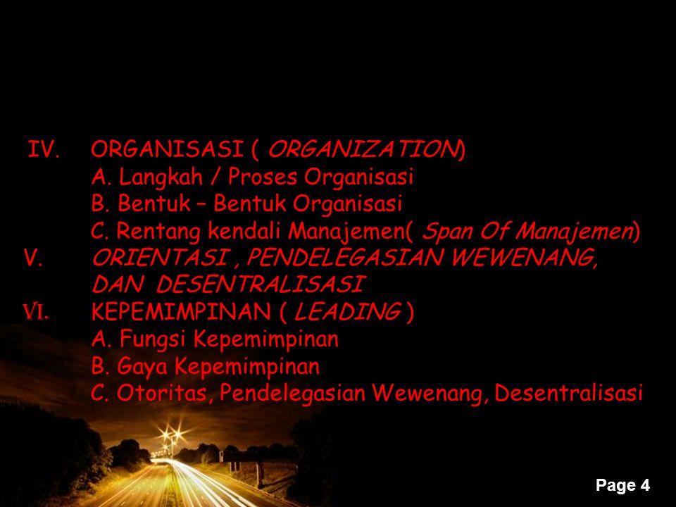A. Langkah / Proses Organisasi B. Bentuk – Bentuk Organisasi