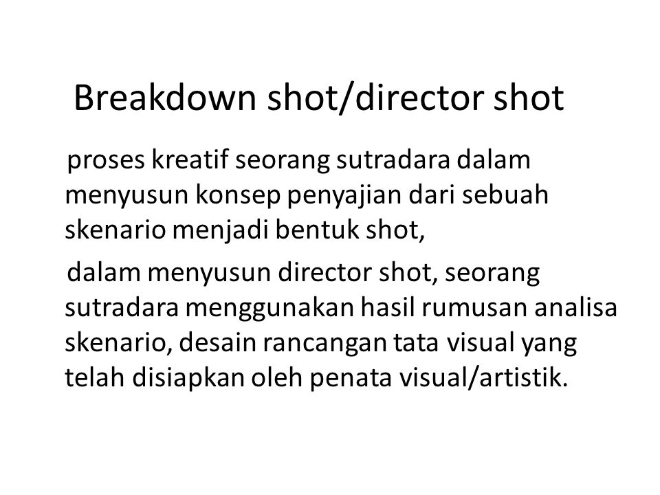 Breakdown shot/director shot