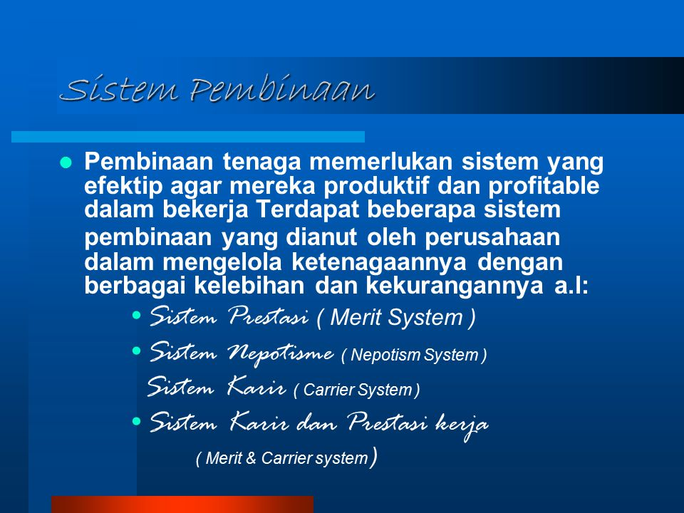 Sistem Pembinaan Sistem Prestasi ( Merit System )