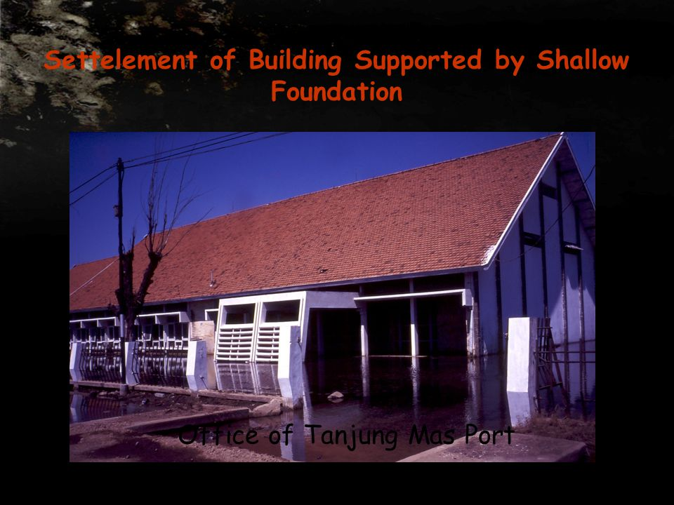 Settelement of Building Supported by Shallow Foundation