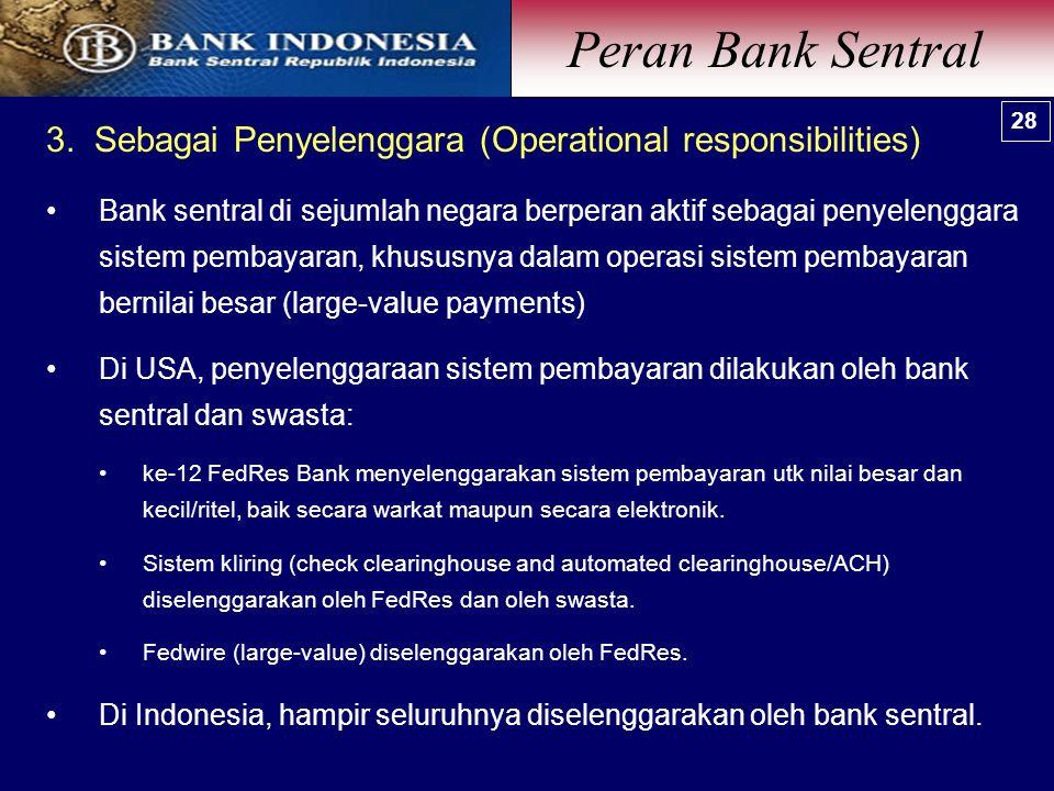 Peran Bank Sentral 3. Sebagai Penyelenggara (Operational responsibilities)