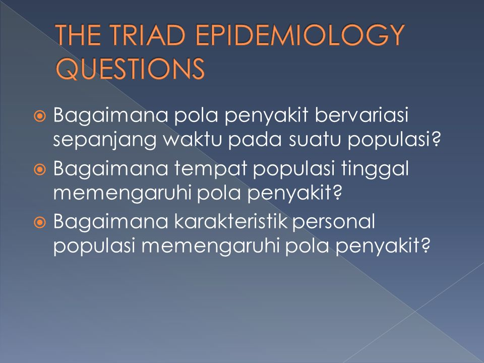 THE TRIAD EPIDEMIOLOGY QUESTIONS