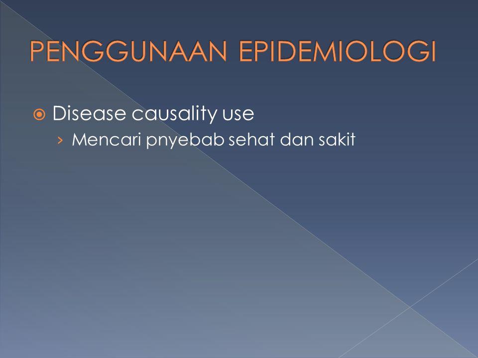 PENGGUNAAN EPIDEMIOLOGI