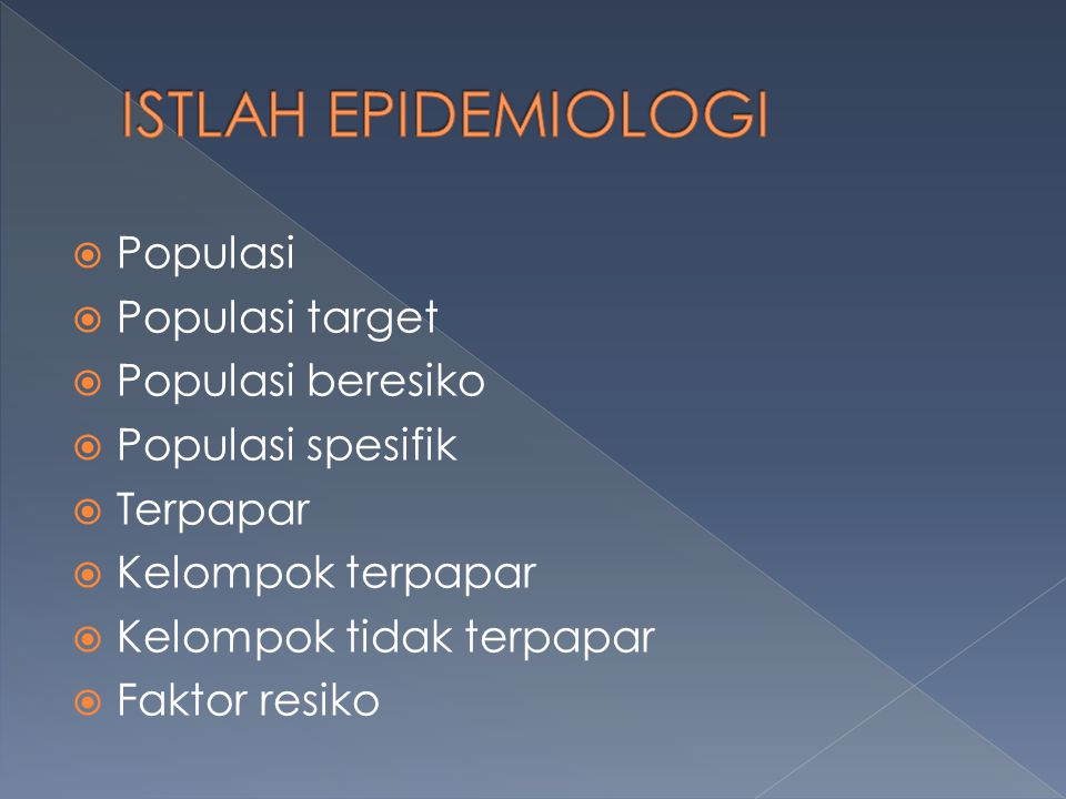 ISTLAH EPIDEMIOLOGI Populasi Populasi target Populasi beresiko