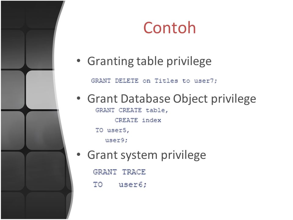 Contoh Granting table privilege Grant Database Object privilege