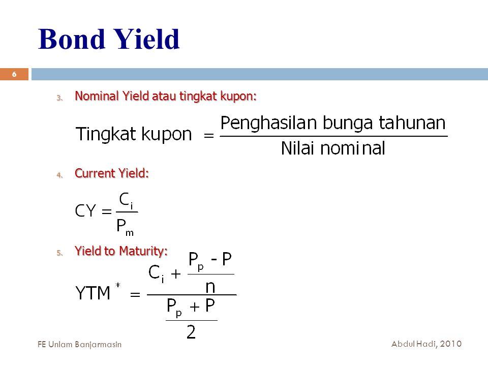 Bond Yield Nominal Yield atau tingkat kupon: Current Yield: