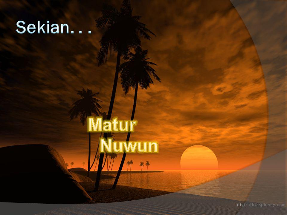 Sekian. . . Matur Nuwun