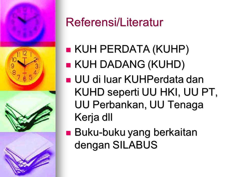 Referensi/Literatur KUH PERDATA (KUHP) KUH DADANG (KUHD)