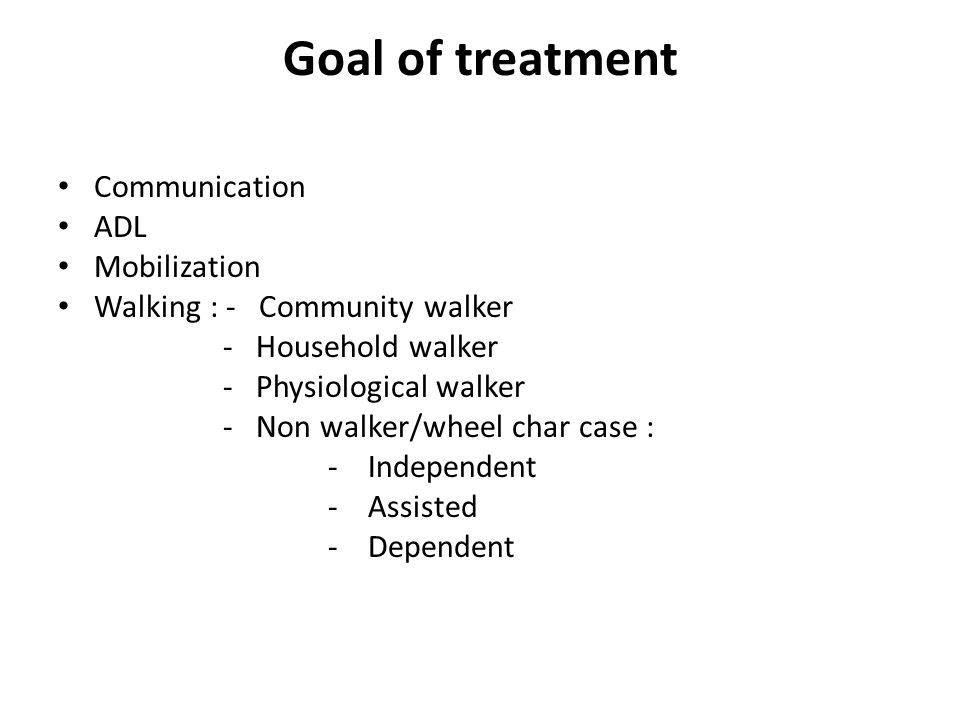 Goal of treatment Communication ADL Mobilization