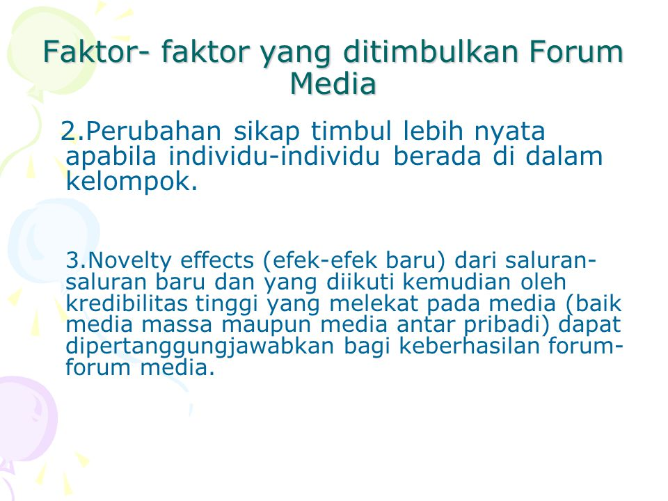 Faktor- faktor yang ditimbulkan Forum Media