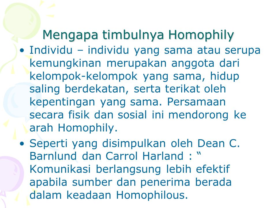 Mengapa timbulnya Homophily