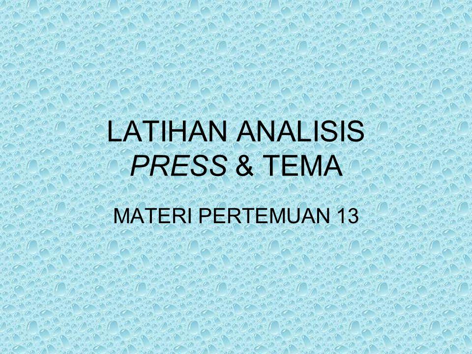LATIHAN ANALISIS PRESS & TEMA