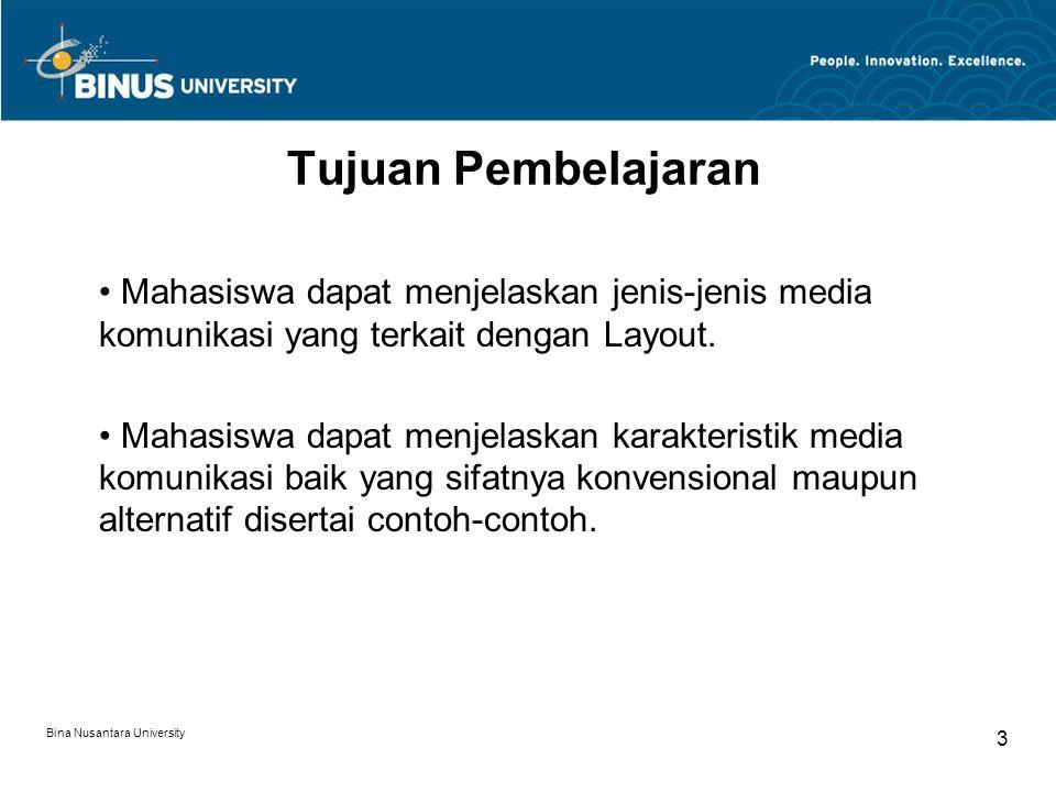 Tujuan Pembelajaran Mahasiswa dapat menjelaskan jenis-jenis media komunikasi yang terkait dengan Layout.