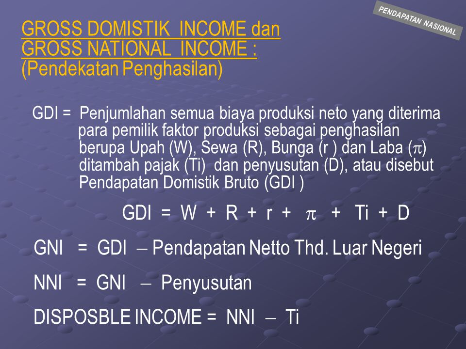 GROSS DOMISTIK INCOME dan GROSS NATIONAL INCOME :