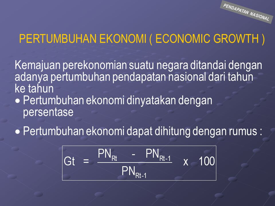 PERTUMBUHAN EKONOMI ( ECONOMIC GROWTH )