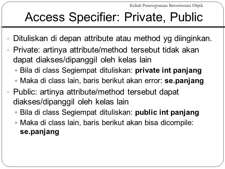 Access Specifier: Private, Public