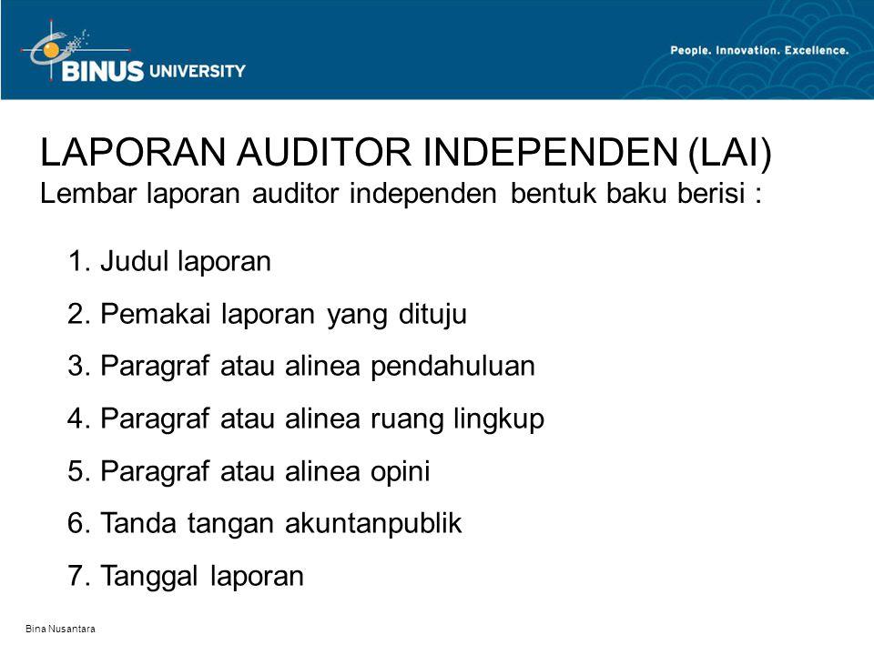 LAPORAN AUDITOR INDEPENDEN (LAI) Lembar laporan auditor independen bentuk baku berisi :