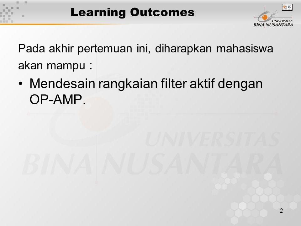 Mendesain rangkaian filter aktif dengan OP-AMP.