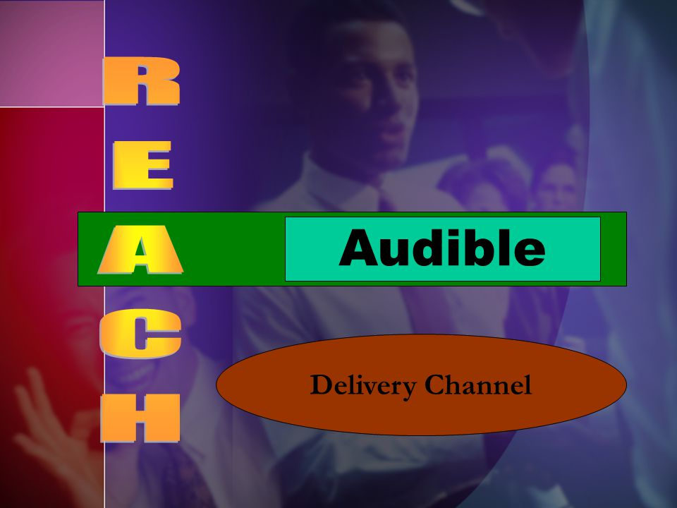 REACH Audible Delivery Channel