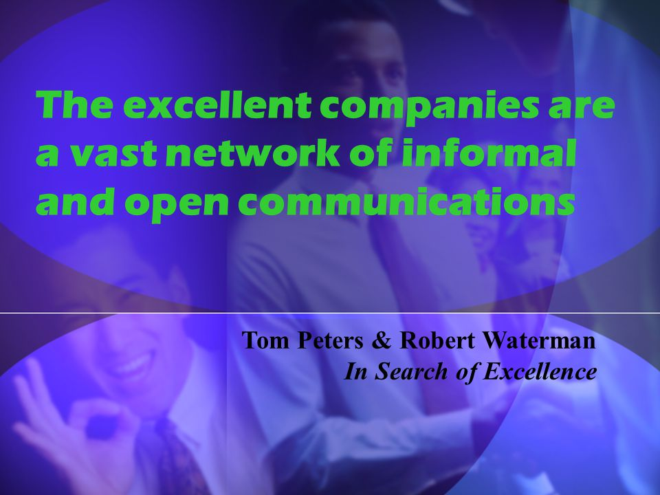 The excellent companies are a vast network of informal and open communications