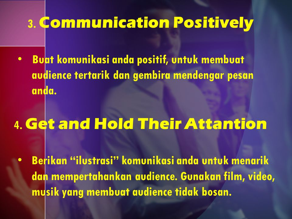 3. Communication Positively 4. Get and Hold Their Attantion