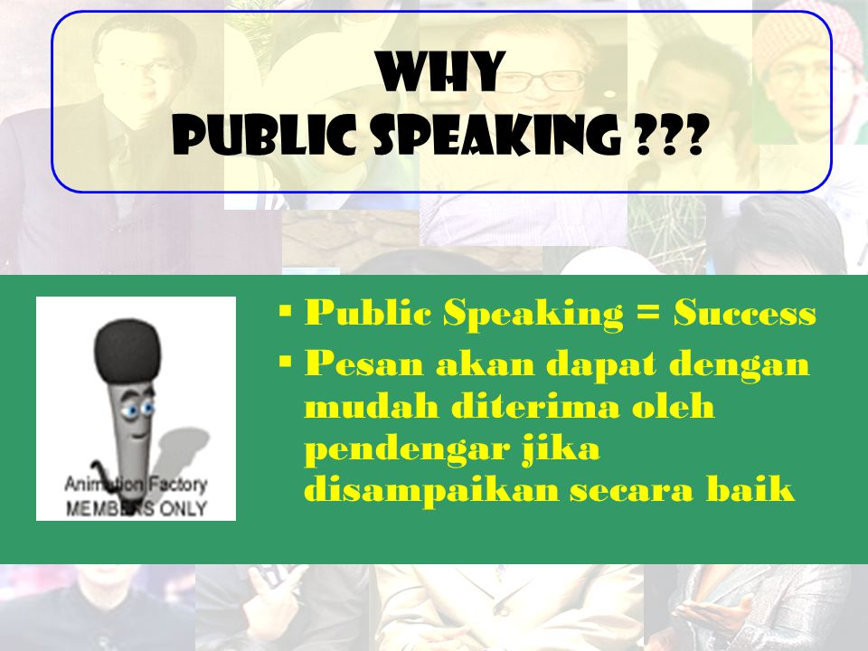 Why Public Speaking Public Speaking = Success