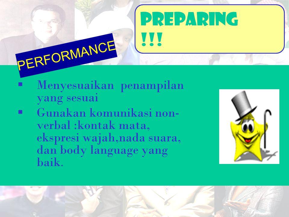 PreparinG !!! PERFORMANCE Menyesuaikan penampilan yang sesuai