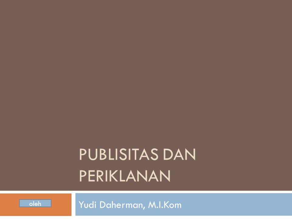 PUBLISITAS DAN PERIKLANAN