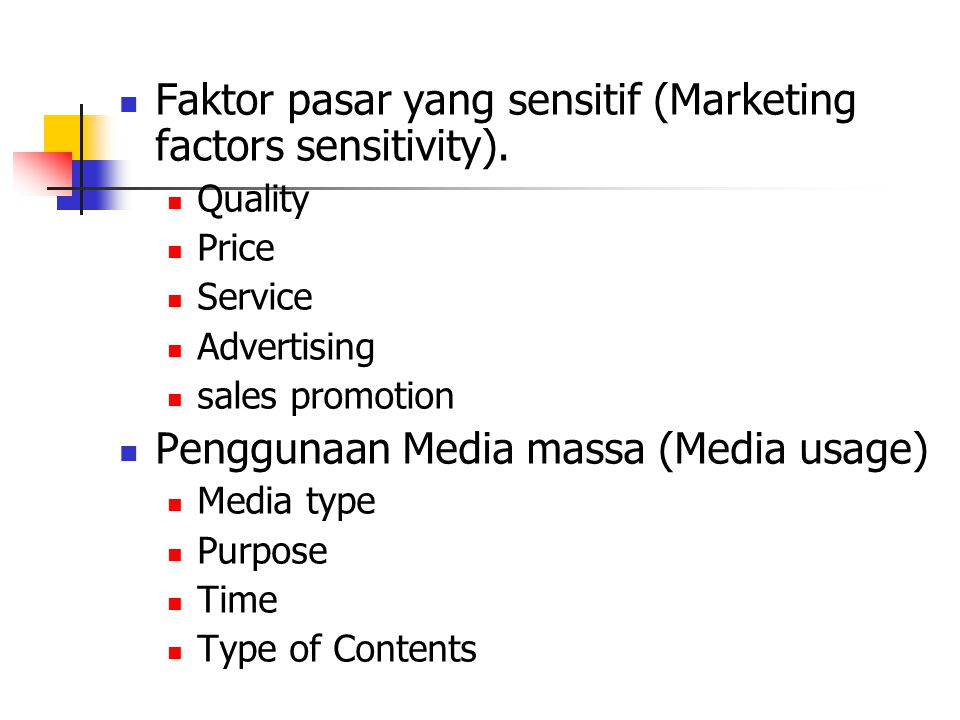 Faktor pasar yang sensitif (Marketing factors sensitivity).