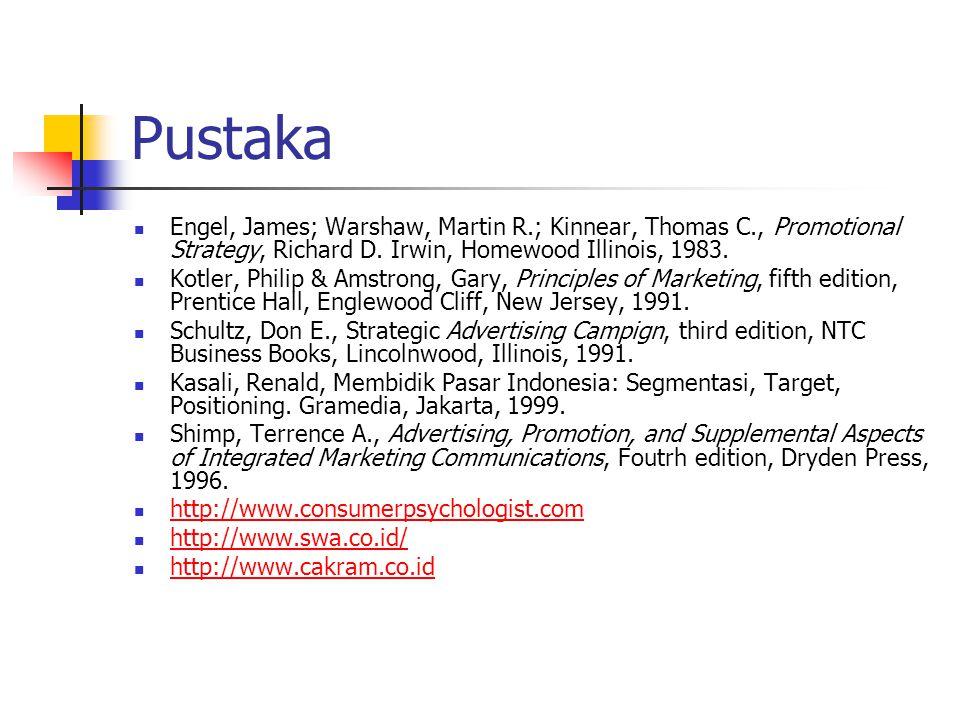 Pustaka Engel, James; Warshaw, Martin R.; Kinnear, Thomas C., Promotional Strategy, Richard D. Irwin, Homewood Illinois, 1983.
