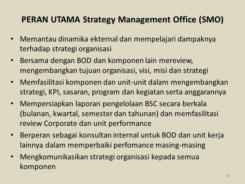 PERAN UTAMA Strategy Management Office (SMO)