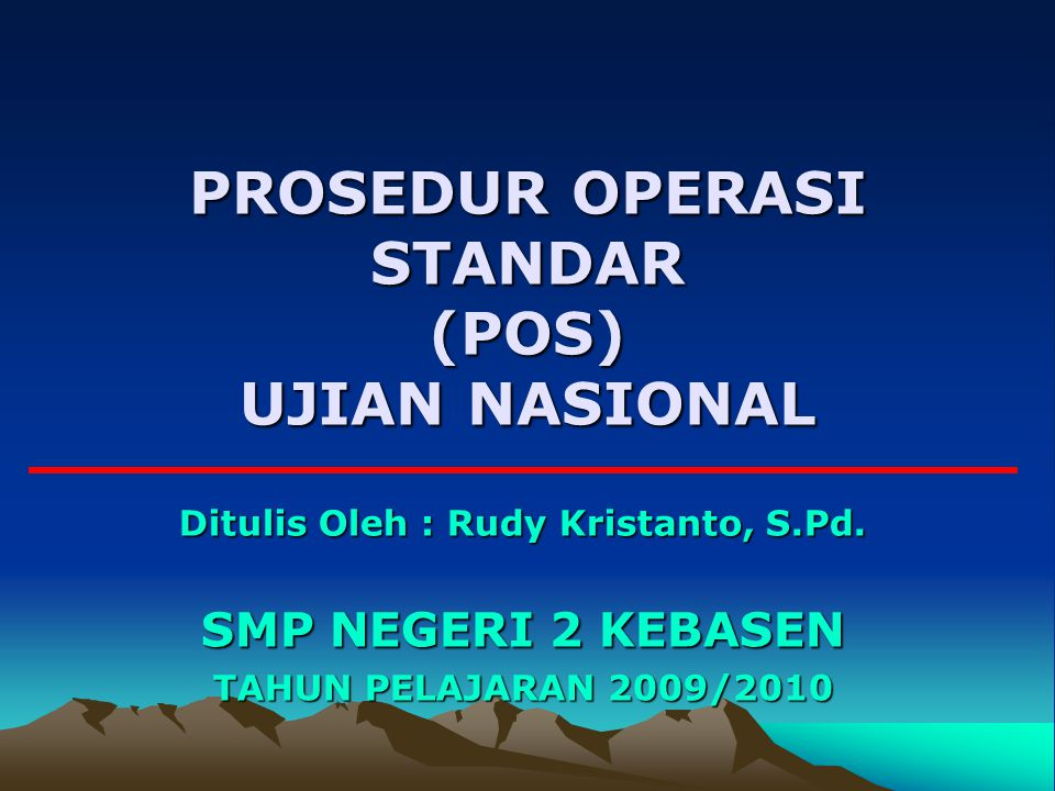PROSEDUR OPERASI STANDAR (POS) UJIAN NASIONAL