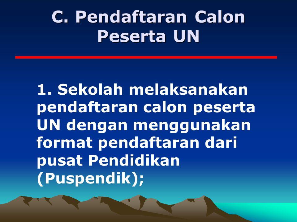 C. Pendaftaran Calon Peserta UN