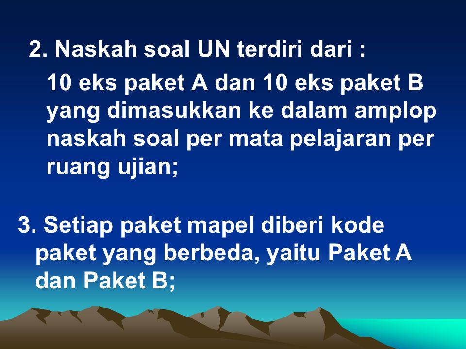 2. Naskah soal UN terdiri dari :
