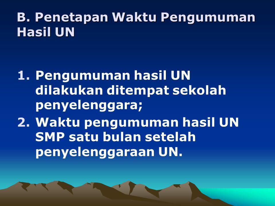 B. Penetapan Waktu Pengumuman Hasil UN