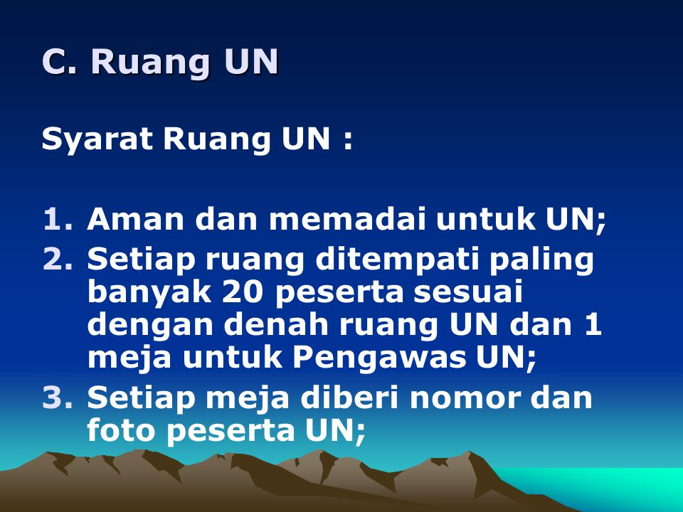 C. Ruang UN Syarat Ruang UN : Aman dan memadai untuk UN;