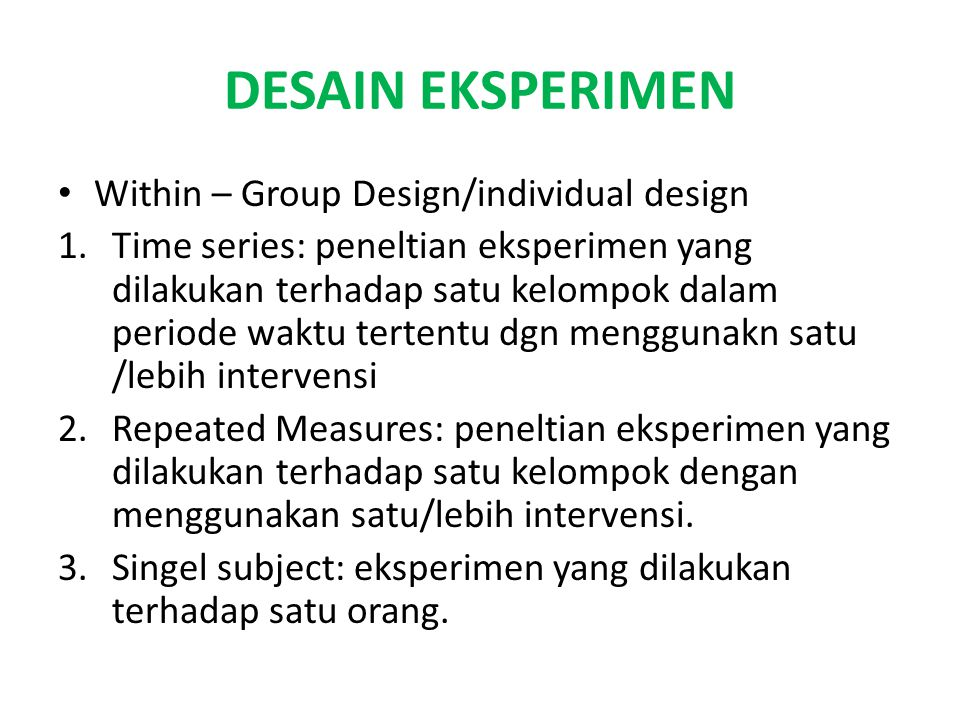 DESAIN EKSPERIMEN Within – Group Design/individual design