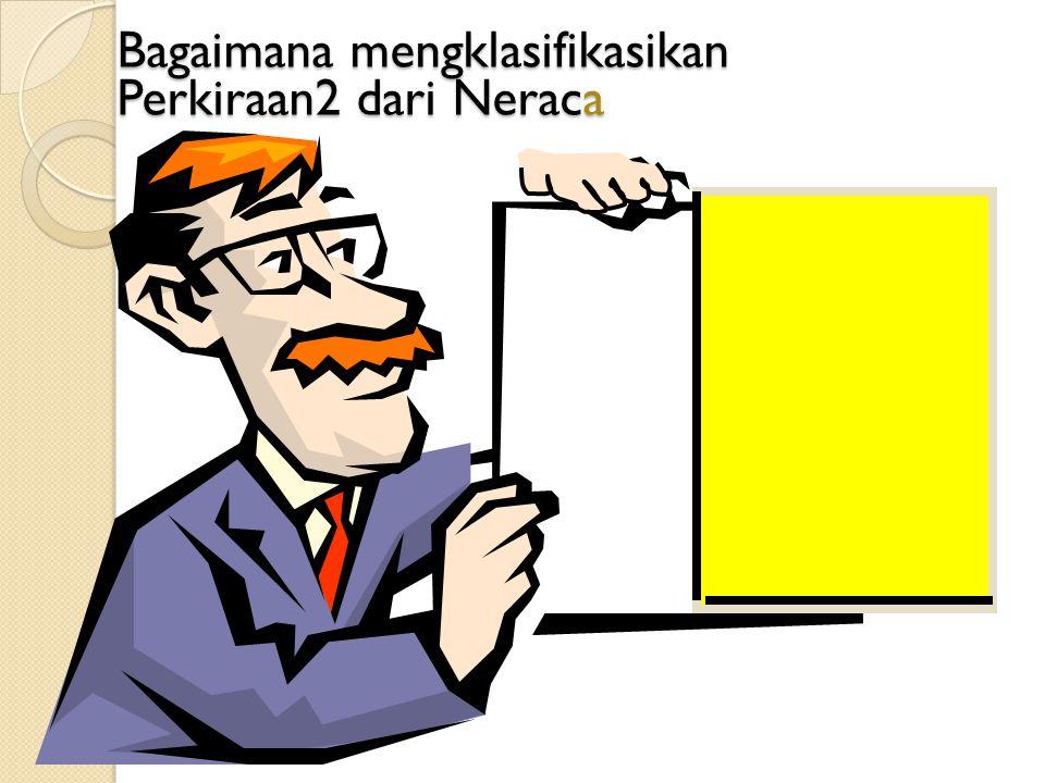 Bagaimana mengklasifikasikan Perkiraan2 dari Neraca