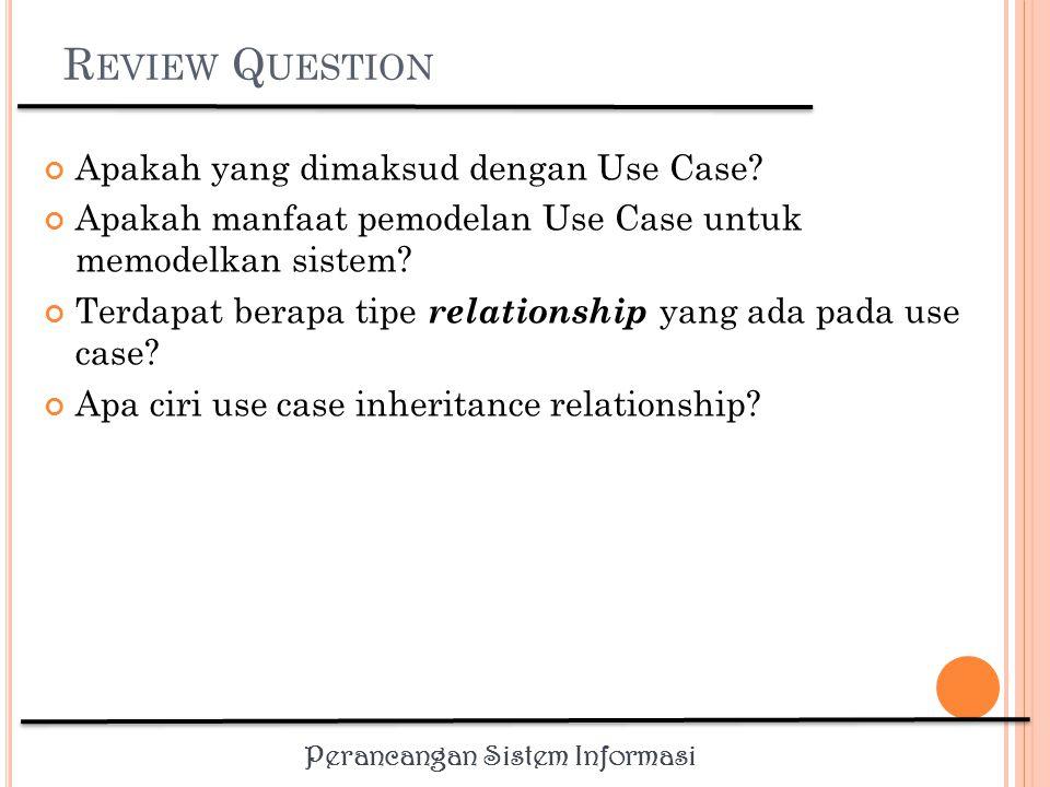 Review Question Apakah yang dimaksud dengan Use Case