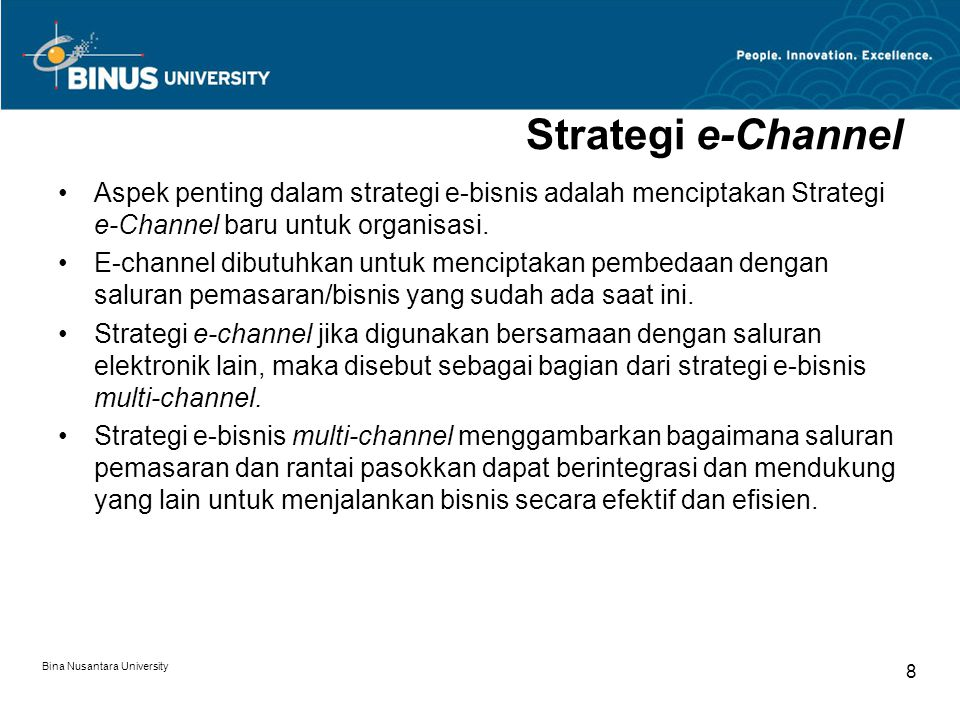 Strategi e-Channel Aspek penting dalam strategi e-bisnis adalah menciptakan Strategi e-Channel baru untuk organisasi.