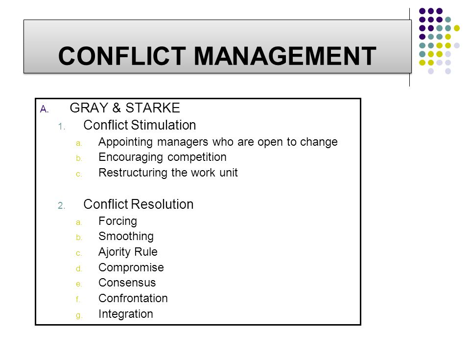 CONFLICT MANAGEMENT GRAY & STARKE Conflict Stimulation