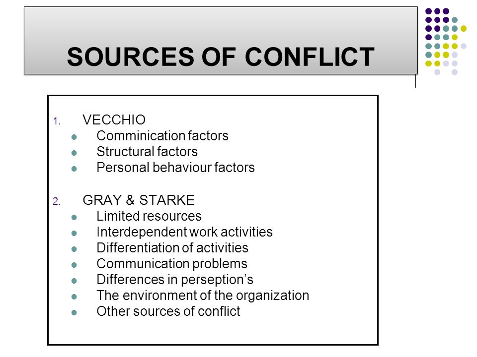 SOURCES OF CONFLICT VECCHIO GRAY & STARKE Comminication factors