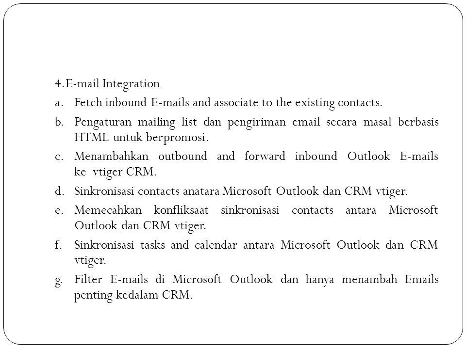 4.E-mail Integration a. Fetch inbound E-mails and associate to the existing contacts.