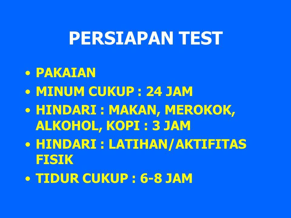 PERSIAPAN TEST PAKAIAN MINUM CUKUP : 24 JAM