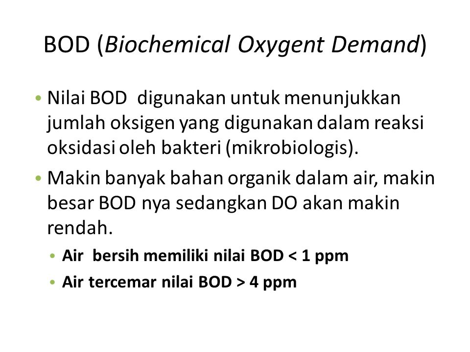 BOD (Biochemical Oxygent Demand)