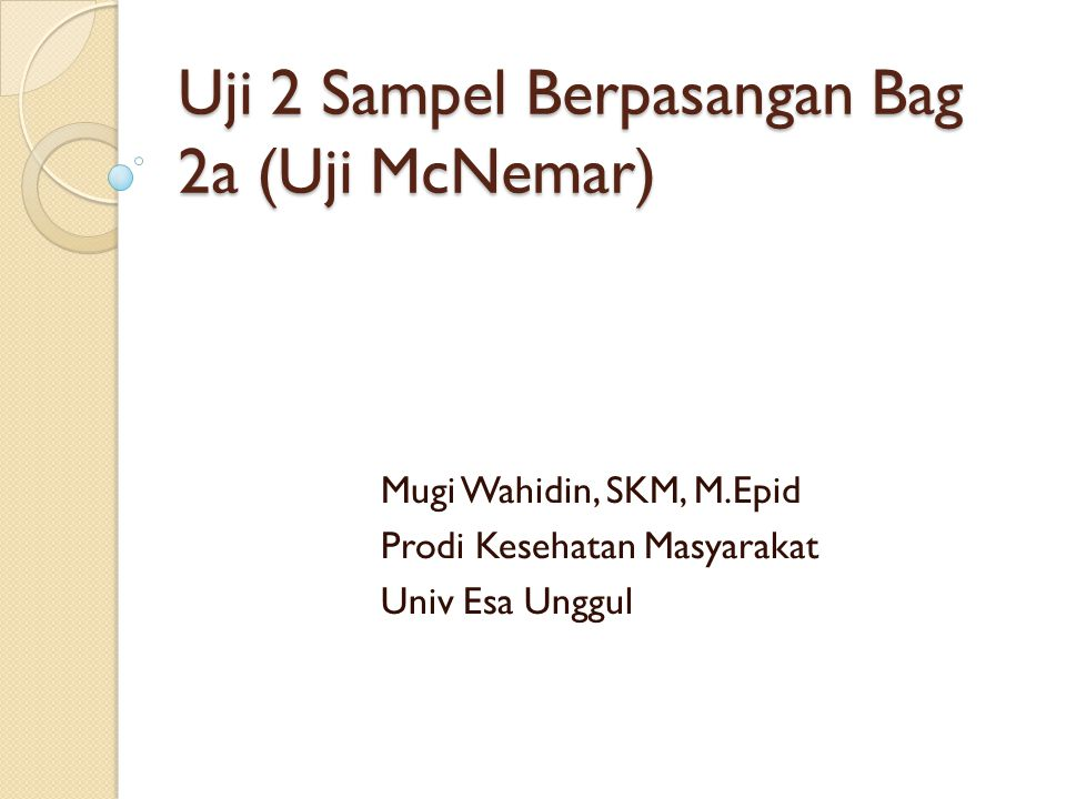 Uji 2 Sampel Berpasangan Bag 2a (Uji McNemar)