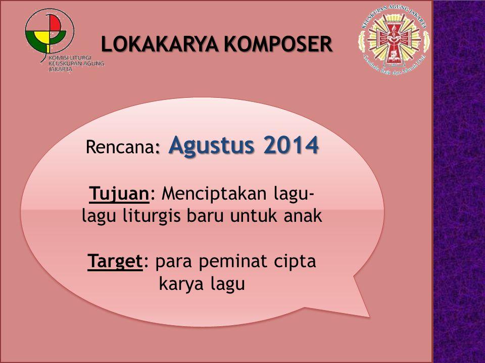 LOKAKARYA KOMPOSER Rencana: Agustus 2014